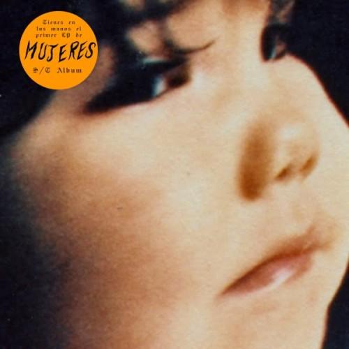 Tienes en tus manos el primer LP de Mujeres s/t